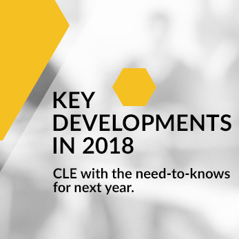 Key Developments in 2018 - CLE with the need-to-knows for next year