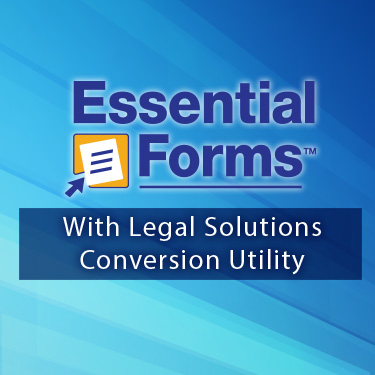 Essential Forms - With Legal Solutions Conversion Utility.