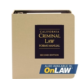 California Criminal Law Forms Manual