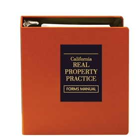 California Real Property Practice Forms Manual