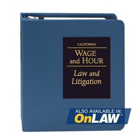 California Wage and Hour Law and Litigation