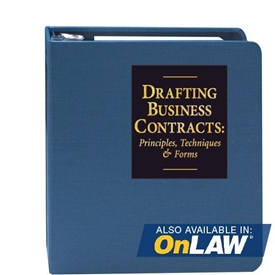 Drafting Business Contracts: Principles, Techniques & Forms
