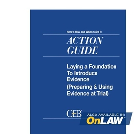 Laying A Foundation To Introduce Evidence (Preparing & Using Evidence At Trial)