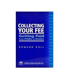 Picture of Collecting Your Fee: Getting Paid From Intake to Invoice