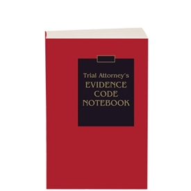 Trial Attorney's Evidence Code Notebook