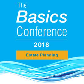 Basics Conference 2018: Estate Planning