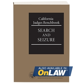 California Judges Benchbook: Search and Seizure